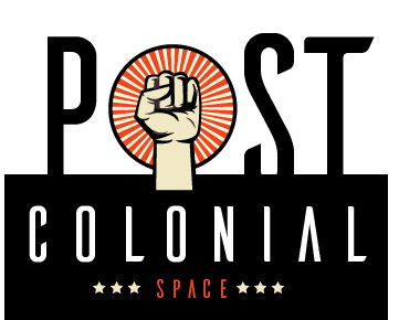 Solidarity fist with red sun behind it with the words Postcolonial Space