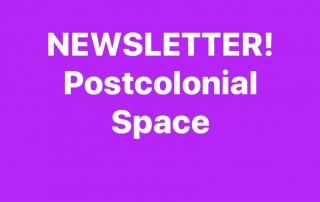Purple background with text Newsletter: Postcolonial Space